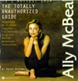 Ally Mcbeal: The Totally Unauthorized Guide by Cathy Mitchell (1998-10-15)