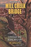 Mystery at Mill Creek Bridge: a Booger and Beans Mystery, Ali LaVecchia, 1499149360