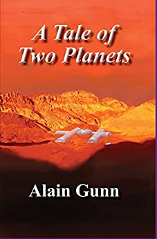 A Tale of Two Planets by [Gunn, Alain]