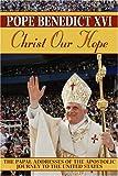 Christ Our Hope, Benedict XVI, 0809105616