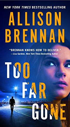 Too Far Gone (Lucy Kincaid Novels Book 14) (Allison Brennan Kindle)