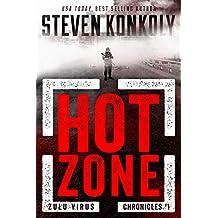 HOT ZONE: A Bioweapons Technothriller (The Zulu Virus Chronicles Book 1)