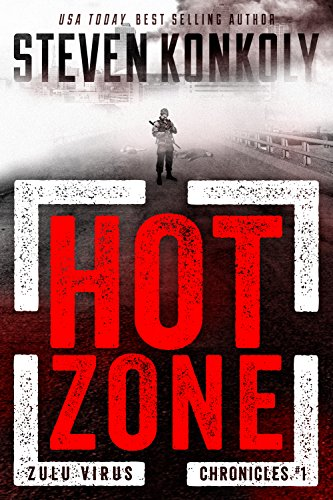 HOT ZONE: A Post-Apocalyptic Pandemic Thriller (The Zulu Virus Chronicles Book 1) by [Konkoly, Steven]
