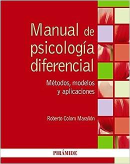 Manual de psicología diferencial: Métodos, modelos y ...
