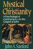 Mystical Christianity, John A. Sanford, 0824514122