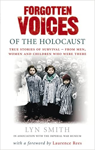 Book Forgotten Voices of The Holocaust: True Stories of Survival From Men, Women and Children Who Were There