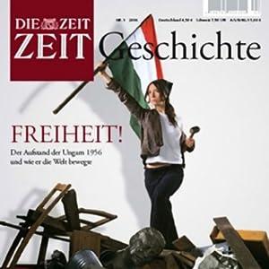 Freiheit (ZEIT Geschichte) Hörbuch