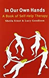 img - for In Our Own Hands: A Book of Self-Help Therapy by Sheila Ernst (1993-02-03) book / textbook / text book