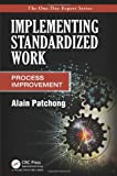 Implementing Standardized Work, Alain Patchong, 1466563583