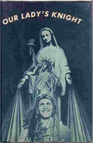 Our Lady's Knight: The true st...