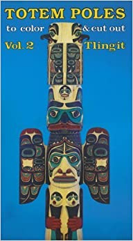 Book Totem Poles to Color & Cut Out: Tlingit by Stephen Brown (1992-10-03)