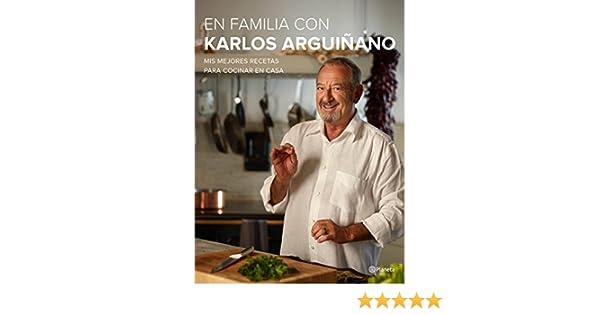 Amazon.com: En familia con Karlos Arguiñano: Mis mejores recetas para cocinar en casa (Spanish Edition) eBook: Karlos Arguiñano: Kindle Store