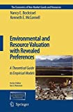 img - for Environmental and Resource Valuation with Revealed Preferences: A Theoretical Guide to Empirical Models (The Economics of Non-Market Goods and Resources) book / textbook / text book