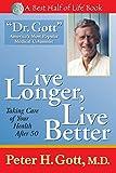 Live Longer, Live Better: Taking Care of Your Health After 71 (Best Half of Life Se)