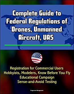Guide to Federal Regulations of Drones, Unmanned Aircraft, UAS