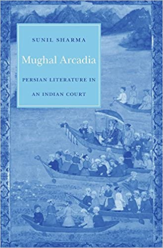 EXCLUSIVE Mughal Arcadia: Persian Literature In An Indian Court. Research clearly React ofrecen CERAMIC