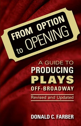 From Option to Opening : aguide to Producing Plays Off Broadway - Revised and Updated
