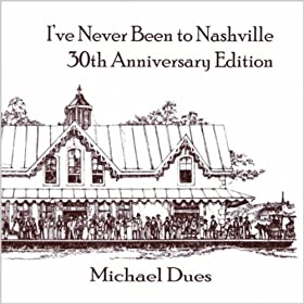 Michael Dues Ive Never Been To Nashville