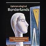 Epistemological Borderlands: Essays on Evolutionary Transcendence | David Christopher Lane,Andrea Diem-Lane