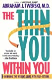 The Thin You Within You, Abraham J. Twerski, 0312144334