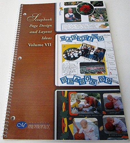 Scrapbook Page Layout Ideas - Creative Memories Scrapbook Page Design and Layout Ideas (Volume VII)