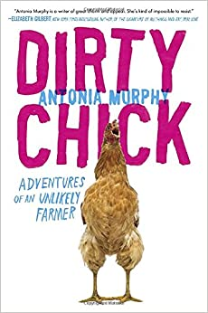 Book Dirty Chick: Adventures of an Unlikely Farmer
