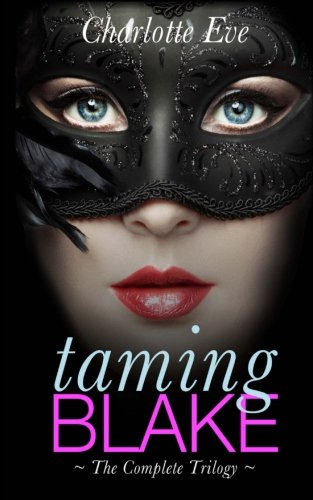 Download Taming Blake (A New Adult Erotic Romance): The Complete Trilogy ebook