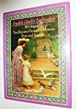 English Garden Embroidery: 80 Original Needlepoint Designs of Flowers, Fruit and Animals