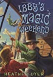 Ibby's Magic Weekend, Heather Dyer, 0545032091