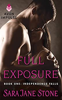 Full Exposure: Book One: Independence Falls by [Stone, Sara Jane]