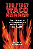 img - for The First Waco Horror: The Lynching of Jesse Washington and the Rise of the NAACP (Centennial Series of the Association of Former Students Texas A & M University) book / textbook / text book