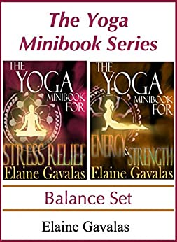 The Yoga Minibook Series Balance Set: The Yoga Minibook for Stress Relief and The Yoga Minibook for Energy and Strength by [Gavalas, Elaine]