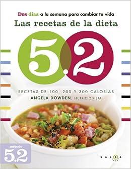 Las recetas de la dieta 5.2: Recetas de 100, 200 y 300 calorías Salsa Books: Amazon.es: Angela Dowden, Yolanda Fontal Rueda: Libros