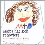 Mama hat sich renoviert. Kinder über Babys, Milch und Muttertag. Kindermund bei Subito.