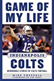 img - for Game of My Life Indianapolis Colts: Memorable Stories of Colts Football book / textbook / text book