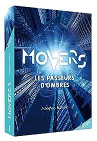 Movers, tome 1 :  Les passeurs d'Ombres par Meaghan McIsaac