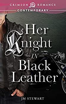 Her Knight in Black Leather (Crimson Romance) by [Stewart, J.M.]