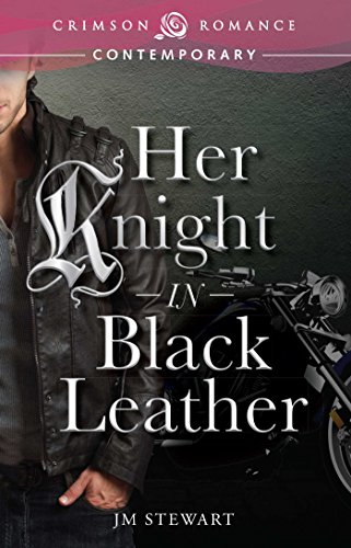Book: Her Knight in Black Leather (Crimson Romance) by JM Stewart