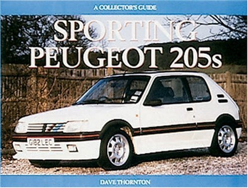 Sporting Peugeot 205s: A Collectors Guide (Collector's Guides)