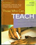 Those Who Can, Teach, 11e (Expanded Version with Educator's Guides and Video Cases Manual), Ryan Cooper, 0547083947