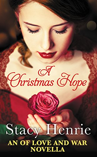 A Christmas Hope (Of Love and War series Book 2)