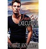 Ryan, Carrie Ann [ Santa's Executive ] [ SANTA'S EXECUTIVE ] Nov - 2012 { Paperback }