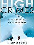 High Crimes: The Fate of Everest in an Age of Greed by Michael Kodas front cover