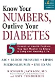 Know Your Numbers, Outlive Your Diabetes, Amy Tenderich and Richard Jackson, 1569242720