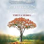 El fuego del flamboyán [The Flamboyant Fire] | Viruca Yebra