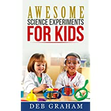 Awesome Science Experiments for Kids: for scouts, classrooms, groups, homeschool,  and bored kids! (Busy Kids, Happy Kids Book 3)