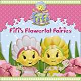 Fifis Flowertot Fairies (Fifi and the Flowertots)