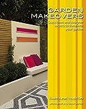 Garden Makeovers - Quick Fixes and DesignerSecrets to Tranform Your Garden
