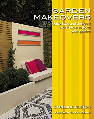 Garden Makeovers: Quick Fixes and Designer Secrets to Transform Your Garden (Garden Style Guides) -  Caroline Tilston, Paperback