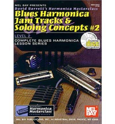 Blues Harmonica Jam Tracks - Blues Harmonica Jam Tracks & Soloing Concepts #2: Level 2 (David Barrett's Complete Harmonica Masterclass Lesson) (Mixed media product) - Common
